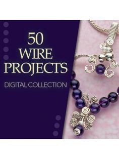 50 Wire Projects Digital Collection | InterweaveStore.com