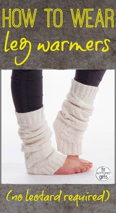 We've got four (non-cheesy) winter fashion rules for wearing leg warmers. Yep, they're back, and we are THRILLED. You know you want to get in on this trend.