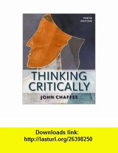 Thinking Critically 10th (tenth) edition Text Only John Chaffee ,   ,  , ASIN: B004QDT350 , tutorials , pdf , ebook , torrent , downloads , rapidshare , filesonic , hotfile , megaupload , fileserve