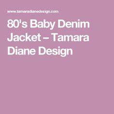 80's Baby Denim Jacket – Tamara Diane Design