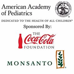 What is your opinion of the American Academy of Pediatrics being sponsored by Coca-Cola and Monsanto? http://www.cspinet.org/integrity/corp_funding.html