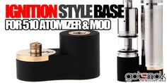 Ignition Style Mod/Atty Base $18.45 | GOTSMOK.COM