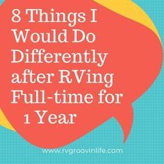 8 things I would do diferently after RVing Full-time for 1 year, What would I change? What I would keep the same/ RV Groovin Life Camper Life, Rv Campers, Rv Life, Happy Campers, Camper Van, Camper Hacks, Rv Hacks, Rv Travel, Travel Trailers