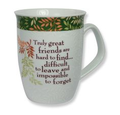 "CLASSIC COLLECTION MUG - FRIENDS ""Truly great friends are hard to find... difficult to leave and impossible to forget."""
