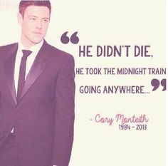 Cried a little harder then I should when I heard about this guys passing. He will definitely be missed. His voice was heaven. Cory monteith.