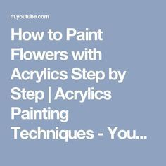 How to Paint Flowers with Acrylics Step by Step | Acrylics Painting Techniques - YouTube