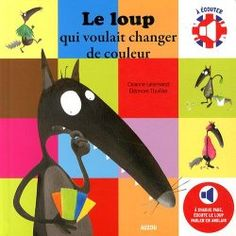 Le loup qui voulait changer de couleur …..en anglais ! Si vous faites de l'anglais avec vos élèves, cet album est pour vous ! Il est sorti hier ! Il est donc tout chaud ! Ce que j&r…