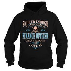 FINANCE OFFICER T-Shirts, Hoodies. VIEW DETAIL ==► https://www.sunfrog.com/LifeStyle/FINANCE-OFFICER-106336974-Black-Hoodie.html?41382