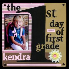 School days:  1st day of first grade...for future reference for grandkids maybe