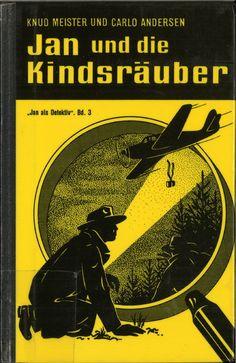 Jan und die Kindsräuber : Erzählung für Buben und Mädchen by Knud Meister | LibraryThing