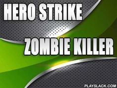 Hero Strike: Zombie Killer  Android Game - playslack.com , Enter the territory and battle multitudes of living-deads and other foes. Use dissimilar armaments and tool. wreck bloody living-deads in this Android game. You'll be able to education fights on dissimilar representations, like a seaside municipality, a desert, a space facility, etc. brand-new representations can be opened  by using cash you gained . You can also purchase dissimilar armaments, from knives and firearms to futuristic…