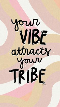 Your vibe attracts your tribe quote Callie Danielle Art / iPhone wallpaper Cute Quotes, Happy Quotes, Words Quotes, Positive Quotes, Motivational Quotes, Funny Quotes, Inspirational Quotes, Sayings, Qoutes