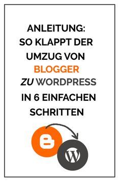 Anleitung: So klappt der Umzug von Blogger zu WordPress in 6 einfachen Schritten