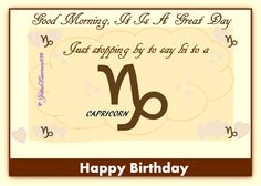 Happy Birthday Capricorn sent with Love ~ ❤  ~ ❤ ~ ❤  ~