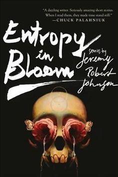 Entropy in Bloom: Stories