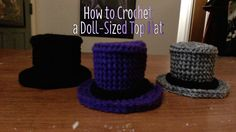 How to Crochet a Doll-Sized Top Hat