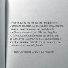 Jean Christophe Grangé - Le passager, this is absolutely beautiful Sad Quotes, Book Quotes, Words Quotes, Life Quotes, Inspirational Quotes, Motivational, French Quotes, Life Words, Powerful Words