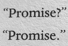And this is how it all begins. With a promise.