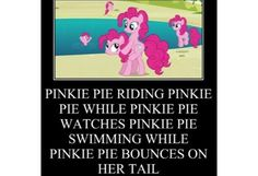 Your Crazy Isn't As Crazy As Pinkie's Normal