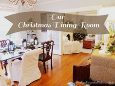 goodbye, house. Hello, Home! Homemaking, Interior Design Blog, Staging, DIY: Our Christmas Dining Room