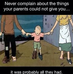 Not everyone has the luxury of a parent that puts the needs of their children above their own. Don't spite them for what they did not have