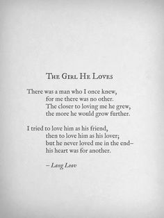 (4) lang leav   Tumblr this one makes me so very sad, it applies to so many I know, and the pronouns are interchangeable, and that breaks my heart. All of this poetry does