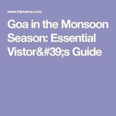 Goa in the Monsoon Season: Essential Vistor's Guide