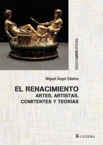 Zalama, Miguel Ángel El Renacimiento : artes, artistas, comitentes y teorías / Miguel Ángel Zalama Madrid : Cátedra, 2016 http://cataleg.ub.edu/record=b2199244~S1*cat