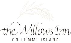 The Willows Inn on Lummi Island | Northwest's premiere destination for authentic farm to table dining