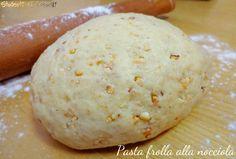 Pasta frolla alla nocciola Italian Cookies, Italian Desserts, Italian Recipes, Sweets Recipes, Cake Recipes, Cooking Recipes, Almond Paste Cookies, Bakery Kitchen, Biscotti Cookies