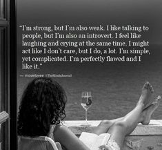 I'm Strong, But I'm Also Weak - themindsjournal. True Quotes, Motivational Quotes, Inspirational Quotes, Quotes Quotes, Weakness Quotes, Introvert Quotes, Infj, Leadership, Strong Women Quotes