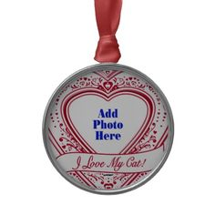 I Love My Cat! Photo Red Hearts Ornaments    Add your favorite photo to this design! *This design is available on t-shirts, hats, mugs, buttons, key chains and much more*