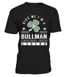 "# Kiss Me I am a BULLMAN Original Irish Legend .    Kiss Me I am a BULLMAN Original Irish Legend Special Offer, not available anywhere else!Available in a variety of styles and colorsBuy yours now before it is too late! Secured payment via Visa / Mastercard / Amex / PayPal / iDeal How to place an order  Choose the model from the drop-down menu Click on ""Buy it now"" Choose the size and the quantity Add your delivery address and bank details And that's it!"