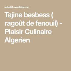 Tajine besbess ( ragoût de fenouil) - Plaisir Culinaire Algerien
