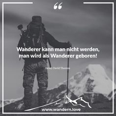 Wanderer kann man nicht werden, man wird als Wanderer geboren. Henry David Thoreau  #wandern #wanderninösterreich #berge #hiking #wanderlust #nature #hike #alpen #austria #mountains #bergwelten #wanderung #bergsteiger #visitaustria #igmountains #bergliebe #theglobewanderer #discoveraustria #wandersprüche #lifeofadventure #feelaustria #travel #theoutdoorpassion #alps #landscape #ig_austria #feelthealps #feelaustria #1000thingsinaustria #beautifulaustria Henry David Thoreau, Wander Quotes, Land Scape, Wanderlust, Movie Posters, Movies, Mountain Climbers, Mountains, Alps