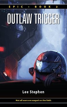 Outlaw Trigger (Epic) by Lee Stephen. 5.0 stars from 24 customer reviews (Fiction: Mystery). This book was free when posted on April 8, 2013.