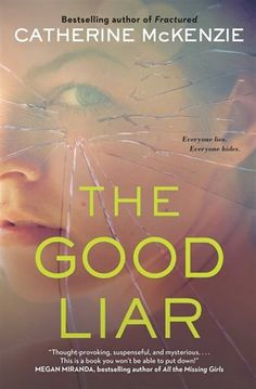 The Good Liar by Catherine McKenzie - One explosion. From bestselling author Catherine McKenzie comes a suspenseful, unsettling. Reading Lists, Book Lists, All The Missing Girls, Books To Read, My Books, Everybody Lies, This Is A Book, My Escape, S Stories