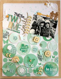 "Scrapbook page ""These Two Make Me Smile"". I love the use of the same color for the elements of this layout."