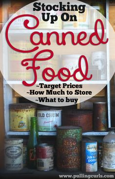 Canned food is a staple for the pantry.  Her's ideas on target prices for specific types of canned goods, and also how much I keep in my pantry.