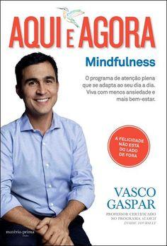 Aqui e Agora: Mindfulness , Vasco Gaspar. Compre livros na Fnac.pt