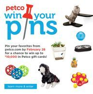 Pin your favorites from petco.com by February 28 for a chance to win up to $10,000 in Petco products!   Simply register at ...