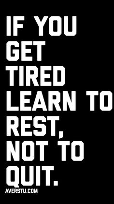 If you get tired learn to rest not quit Bible Verses Quotes, Wisdom Quotes, True Quotes, Words Quotes, Wise Words, Quotes To Live By, Motivational Quotes, Inspirational Quotes, Sayings