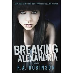 Cover Reveal: Breaking Alexandria by K.A Robinson - Biblio Babes I Love Books, Great Books, Books To Read, Amazing Books, Book Show, Romance Novels, Book Nerd, Alexandria, Book Quotes