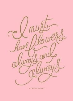 Quote by the artist, Claude Monet The Words, Cool Words, Flower Quotes, Claude Monet, Papers Co, My Flower, Flower Patch, Flower Farm, Make Me Happy