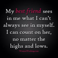 That's the truth. Love my best friends...Im lucky to have found 3 of them!!