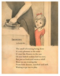 I did iroing at a young age. I helped Mom and I ironed shirts for my Uncle Ansel. I hated ironing, but I was a good ironer. And there is definitely a wonderful smell that invokes many good memories Pretty Words, Beautiful Words, The Last Summer, Kids Poems, Kids Writing, Nursery Rhymes, Childhood Memories, Childrens Books, Quotations