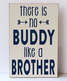 Look at this Vinyl Crafts Cream & Navy 'No Buddy Like a Brother' Wall Sign on #zulily today!