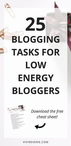 Blogging tasks for low energy bloggers who still want to get shit done. Check out these blogging tasks and feel productive even on a bad day!
