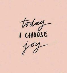 Choose joy.