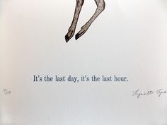 It's the Last Day screenprint by Hope Sorensen and Lynette Spencer at Rabid Werewolf Press